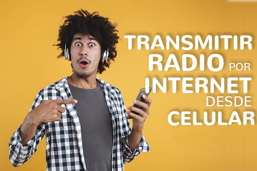 Transmitir Radio por Internet desde Celular